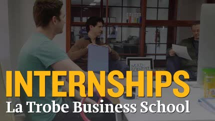 Internships and Work Integrated Learning, La Trobe Business School